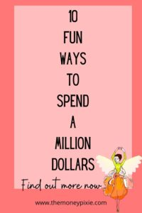 what are creative, fun ways to spend a million dollars