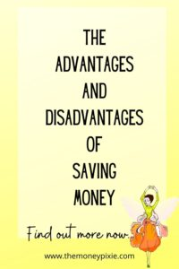 the advantages and disadvantages of saving money - text pin for pinterest