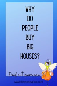 why do people buy big houses - text pin for pinterest