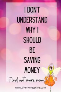 i don't understand why i should be saving money - text pin for pinterest