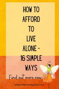 how to afford to live alone - 16 simple ways - text pin for pinterest