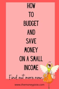how to budget and save money on a small income - Text pin for pinterest