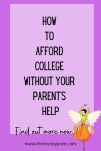 how to afford college without your parent's help - text pin for pinterest