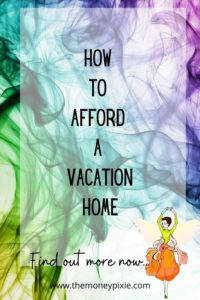 how to afford a vacation home - text pin for pinterest