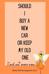 should i buy a new car or keep my old one - text pin for pinterest