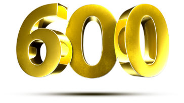 3D illustration Numbers 600 Gold isolated on a white background.